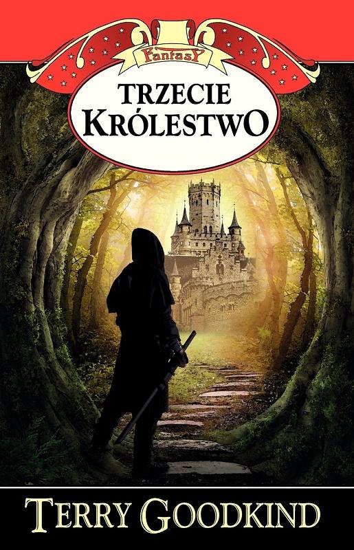 TRZECIE KRÓLESTWO - TERRY GOODKIND