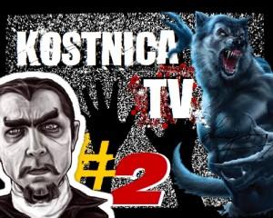 KOSTNICA TV #2 wilkołaki, Bela Lugosi, Krwawnik 2, recenzja